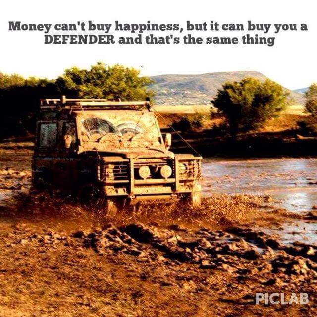Money can't buy happiness. But it can buy you a Defender and that's the same thing.